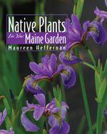 Native Plants for Your Maine Garden - Maureen Heffernan