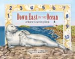 Down East in the Ocean : A Maine Counting Book - Peter Roop