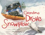 Grandma Drove the Snowplow - Katie Clark