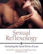 Sexual Reflexology : Activating the Taoist Points of Love - Mantak Chia
