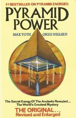 Pyramid Power : The Secret Energy of the Ancients Revealed - Max Toth