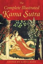 The Complete Illustrated Kama Sutra - Vatsyayana Mallanaga