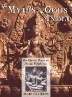 The Myths and Gods of India : The Classic Work of Hindu Polytheism - Alain Danielou