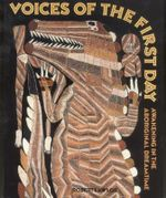 Voices of the First Day : Awakening in the Aboriginal Dreamtime - Robert Lawlor
