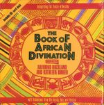 The Book of African Divination : Interpreting the Forces of Destiny with Techniques from the Venda, Zulu, and Yoruba - Raymond Buckland