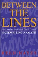 Between the Lines : Understanding Yourself and Others Through Handwriting Analysis - Reed Hayes