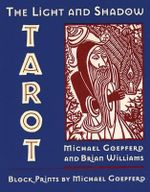 The Light and Shadow Tarot : The 97-Card Tarot of the Renaissance Complete With... - Brian Williams