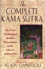 The Complete Kama Sutra : The First Unabridged Modern Translation of the Classic Indian Text - Mallanaga Vatsyayana