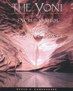 The Yoni : Sacred Symbol of Female Creative Power - Rufus C. Camphausen