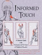Informed Touch : A Clinician's Guide to the Evaluation and Treatment of Myofascial Disorders - Steven Finando
