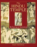 The Hindu Temple : Deification of Eroticism - Alain Danielou