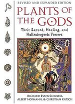Plants of the Gods : Their Sacred Healing and Hallucinogenic Powers - Richard Evans Schultes