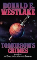 Tomorrow's Crimes - Donald E Westlake
