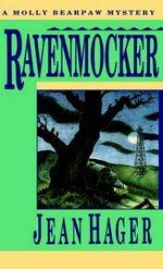 Ravenmocker : A Molly Bearpaw Mystery - Jean Hager