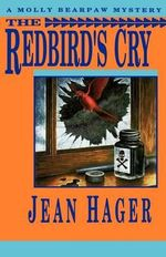 The Redbird's Cry :  A Molly Bearpaw Mystery - Jean Hager