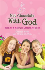 Hot Chocolate with God : Just Me and Who God Created Me to be - Camryn Kelly