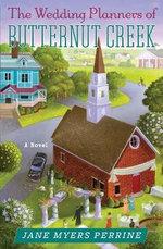 The Wedding Planners of Butternut Creek - Jane Myers Perrine