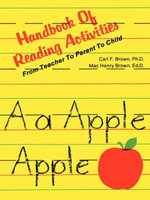 Handbook of Reading Activities : From Teacher to Parent to Child - Carl F. Brown