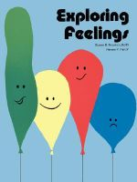 Exploring Feelings : Activities for Young Children - Susan B. Neuman