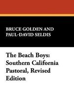 The Beach Boys : Southern California Pastoral - Bruce Golden