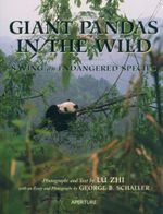 Giant Pandas in the Wild : Saving an Endangered Species - Lu Zhi
