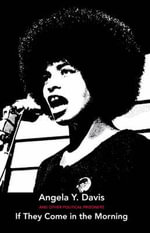 If They Come in the Morning - Angela Y Davis