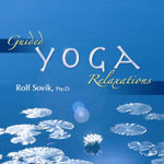 Guided Yoga Relaxations : A Psychedelic American Boyhood - Rolf Sovik