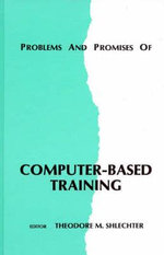 Problems and Promises of Computer-Based Training - Theodore M. Shlechter