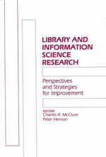 Library and Information Science Research : Perspectives and Strategies for Improvement - Charles R. McClure