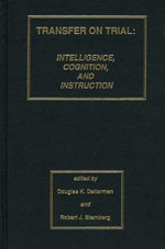 Transfer on Trial : Intelligence, Cognition, and Construction - Douglas K. Detterman