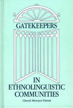 Gatekeepers in Ethnoloinguistic Communities : Interpretations of References and Bibliographic Wo... - Cheryl M. Duran