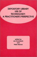 Depository Library Use of Technology : A Practitioner's Perspective