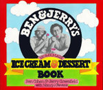 Ben and Jerry's Homemade Ice Cream and Dessert Book - Ben R. Cohen