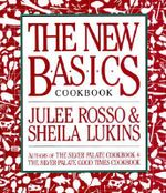 The New Basics Cook Book - Julee Rosso