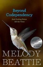 Beyond Codependency : And Getting Better All the Time - Melody Beattie