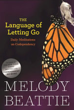 The Language of Letting Go : Daily Meditations for Codependents - Melody Beattie