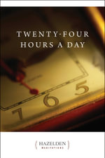 Twenty-four Hours a Day : Hazelden Meditations - Anonymous