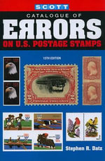 Scott Catalogue of Errors on U.S Postage Stamps - Stephen R Datz