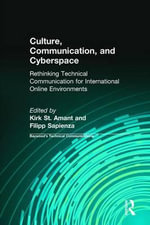 Culture, Communication and Cyberspace : Rethinking Technical Communication for International Online Environments