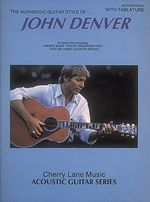 John Denver Authentic Guitar Style : Acoustic Guitar Transcriptions - John Denver