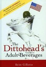 The Dittoshead's Guide to Adult Beverages - Britt Gillette