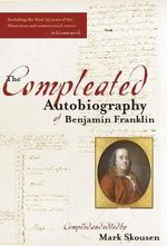 The Compleated Autobiography of Benjamin Franklin - Benjamin Franklin