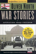 War Stories : Victory in Iraq - Oliver L North