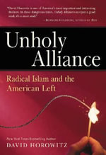 Unholy Alliance : Radical Islam and the American Left - David Horowitz