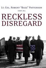 Reckless Disregard : How Liberal Democrats Undercut Our Military, Endanger Our Soldiers, and Jeopardize Our Security - Robert
