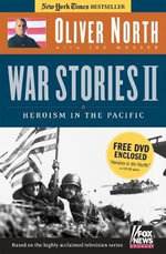 War Stories : Heroism in the Pacific - Oliver North