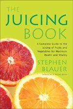 The Juicing Book - Stephen Blauer