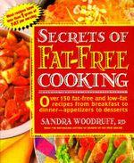 The Secrets of Fat-free Cooking : Secrets of Fat-Free Cooking - Sandra Woodruff
