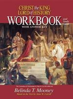Christ the King Lord of History : Workbook and Study Guide with Answer Key - Belinda Mooney