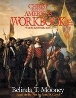 Christ and the Americas Workbook : And Study Guide - Belinda T Mooney
